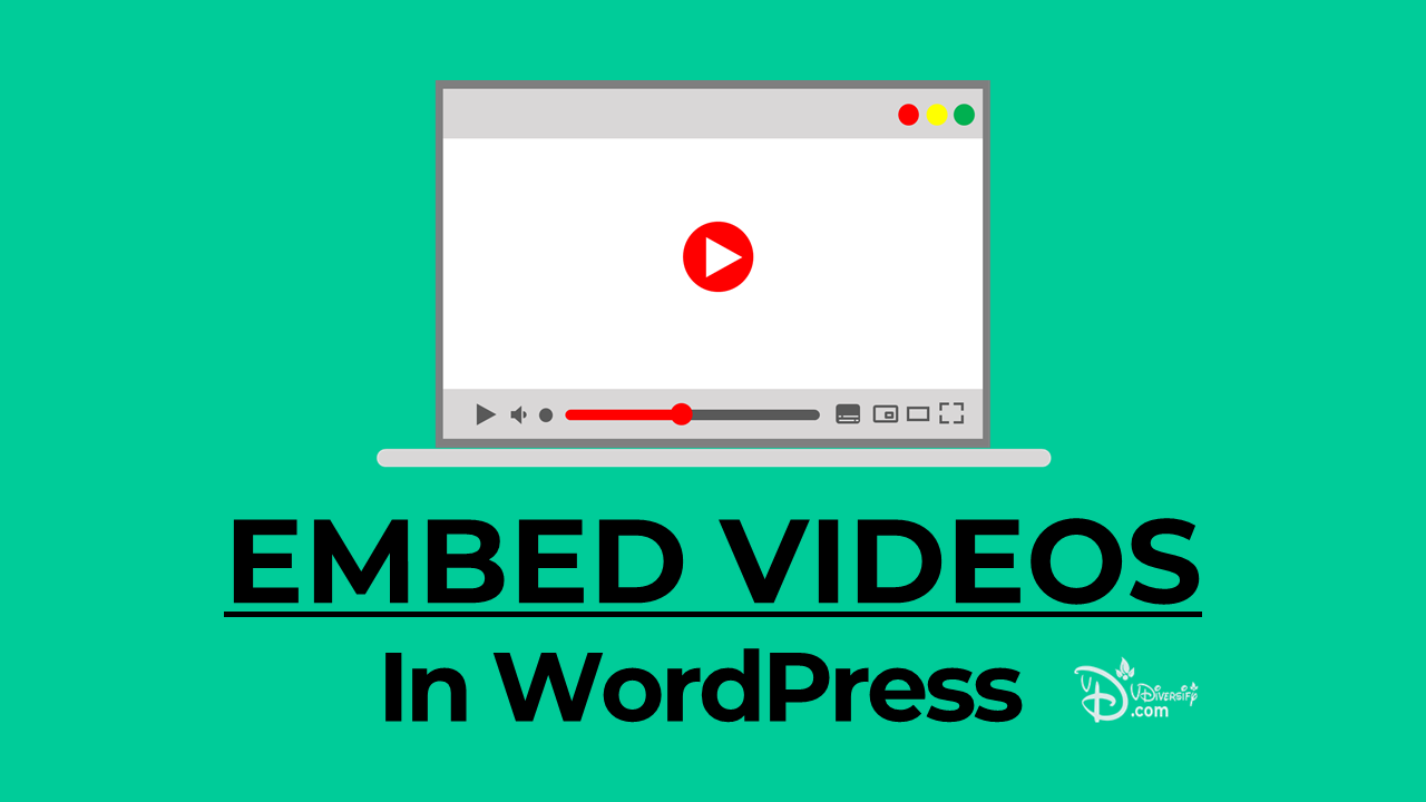 Embed Videos In WordPress