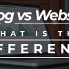 Blog Vs Website, Which Is Better? – How Is It Different From A Website? Exposed In Time [2020] – Ultimate Guide