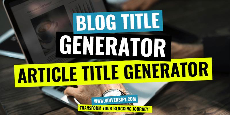 Blog Title Generator, Article Title Generator