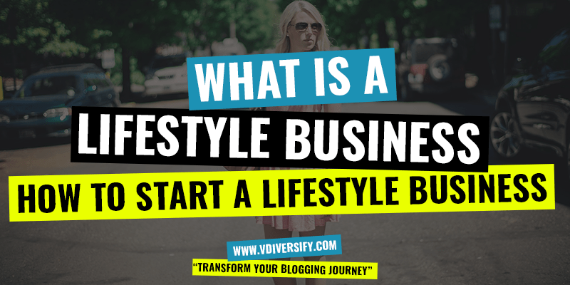 Lifestyle Business Ideas, How To Start A Lifestyle Business