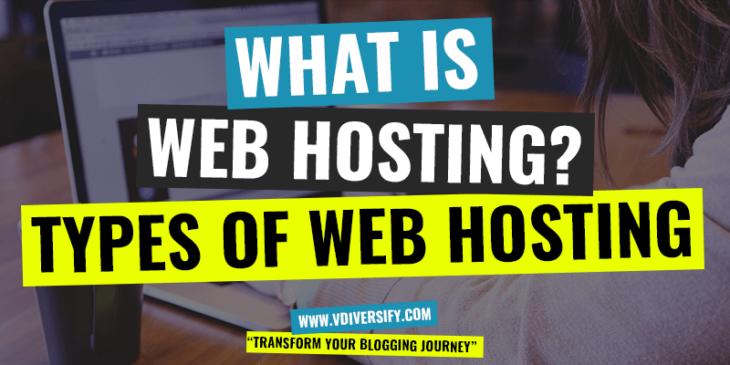 What Is Web Hosting, Types of Web Hosting