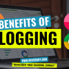 16 Amazing Benefits of Blogging In The World [2020], What Are The Benefits of Having A Blog?