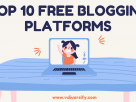 Best Free Blogging Platforms_Vdiversify.com