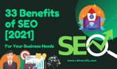 33 Amazing Benefits of SEO For Your Business Needs Must Have In The World (2021)